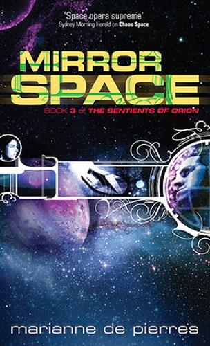 Mirror Space: Book Three of the Sentients of Orion - Sentients of Orion 1 (Paperback)