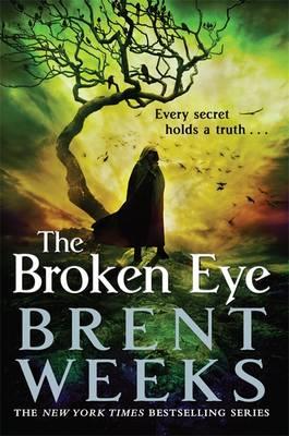 The Broken Eye: Book 3 of Lightbringer - Lightbringer (Hardback)