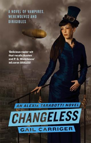 Changeless: Book 2 of The Parasol Protectorate - Parasol Protectorate (Paperback)