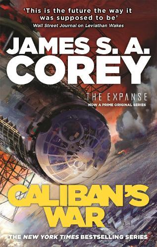 Caliban's War: Book 2 of the Expanse (now a Prime Original series) - Expanse (Paperback)