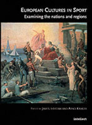 European Cultures in Sport: Examining the Nations and Regions - European Studies Series (Paperback)