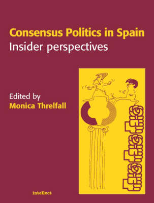 Consensus Politics in Spain: Insider Perspectives (Paperback)