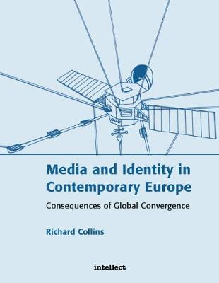 Media and Identity in Contemporary Europe: Consequences of global convergence (Paperback)