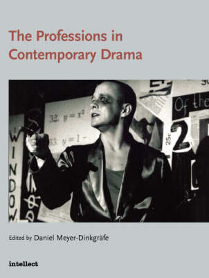 The Professions in Contemporary Drama - Theatre Studies S. (Paperback)