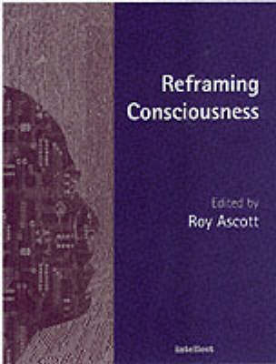 Reframing Consciousness: Art, Mind and Technology (Paperback)