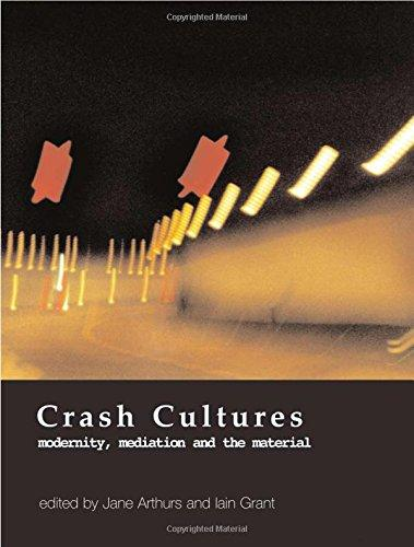 Crash Cultures: Modernity, Mediation and the Material (Hardback)