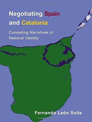 Negotiating Spain and Catalonia: Competing Narratives of National Identity (Paperback)