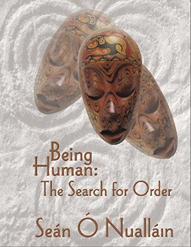 Being Human: the Search for Order Pb: The Search for Order (Paperback)