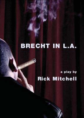 Brecht in La: A Play (Paperback)