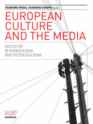 European Culture and the Media: v.1: Changing Media - Changing Europe S. (Paperback)