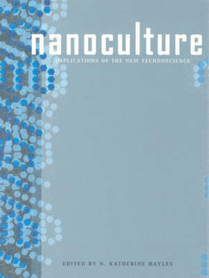 Nanoculture: Implications of the New Technoscience (Paperback)