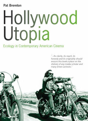 Hollywood Utopia: Ecology in Contemporary American Cinema (Paperback)