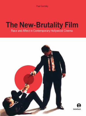 The New-Brutality Film: Race and Affect in Contemporary American Cinema (Paperback)