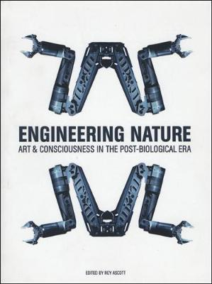 Engineering Nature: Art and Consciousness in the Post-Biological Era (Paperback)