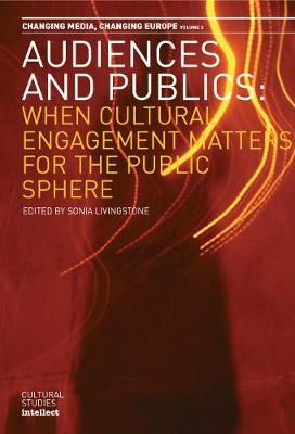 Audiences and Publics: v.2: Changing Media - Changing Europe S. v. 2 (Paperback)