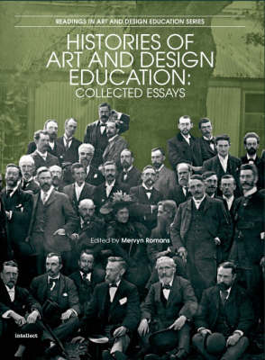 Histories of Art and Design Education: Collected Essays (Hardback)