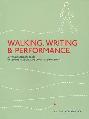 Walking, Writing and Performance (Paperback)