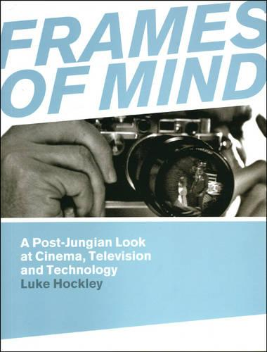 Frames of Mind: A Post-jungian Look at Cinema, Television and Technology (Paperback)
