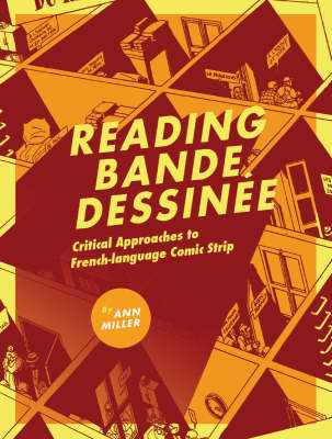 Reading Bande Dessinee: Critical Approaches to French-language Comic Strip (Paperback)