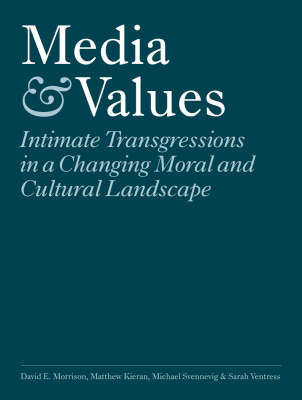 Media and Values: Intimate Transgressions in a Changing Moral and Cultural Landscape (Paperback)
