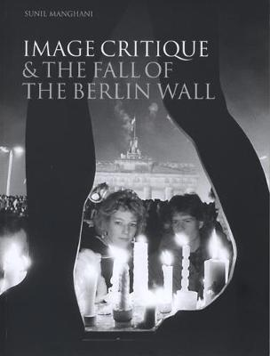 Image Critique and the Fall of the Berlin Wall (Paperback)