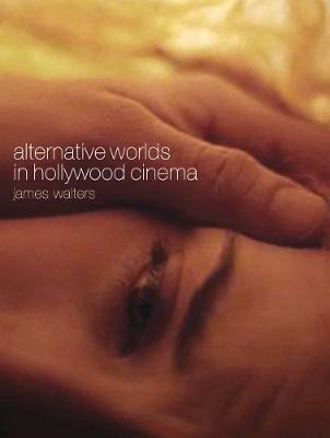 Alternative Worlds in Hollywood Cinema (Paperback)