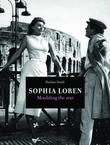 Sophia Loren: Moulding the Star (Paperback)