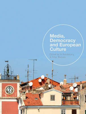 Media, Democracy and European Culture (Paperback)