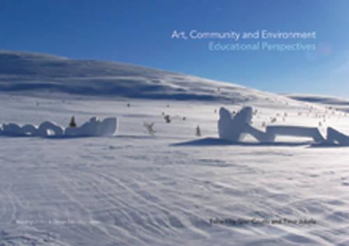 Art, Community and Environment: Educational Perspectives (Paperback)