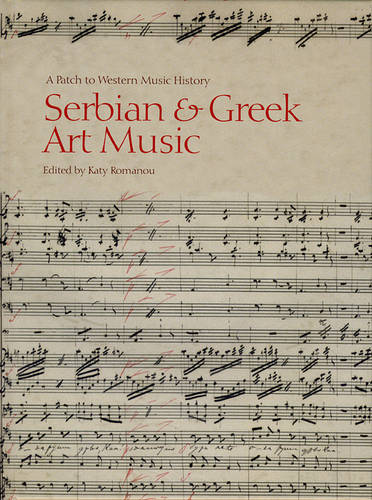 Serbian and Greek Art Music: A Patch to Western Music History (Hardback)