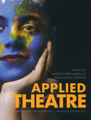 Applied Theatre: International Case Studies and Challenges for Practice (Paperback)