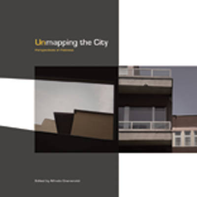 Unmapping the City: Perspectives of Flatness - Critical Photography (Paperback)