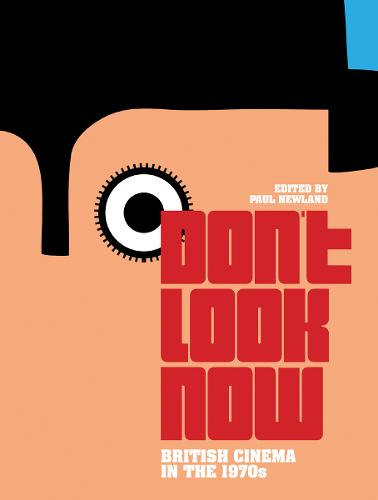 Don't Look Now: British Cinema in the 1970s (Paperback)