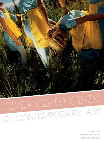 Girls! Girls! Girls! In Contemporary Art (Paperback)