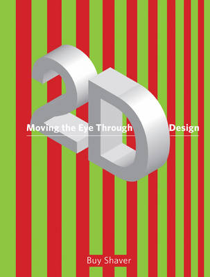 Moving the Eye Through 2-D Design: A Visual Primer (Paperback)