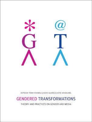 Gendered Transformations: Theory and Practices on Gender and Media (Paperback)