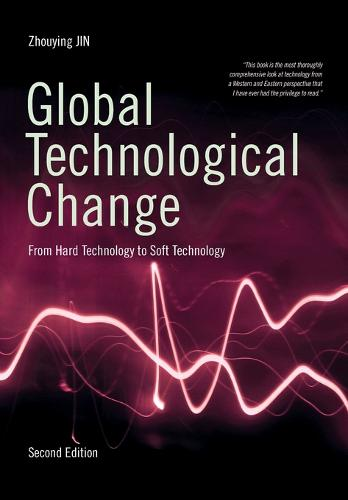Global Technological Change: From Hard Technology to Soft Technology (Paperback)