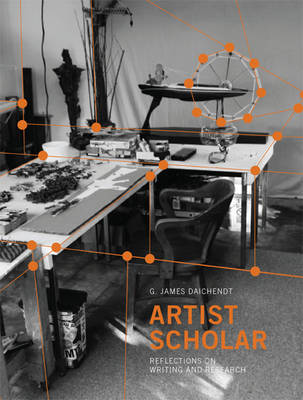 Artist Scholar: Reflections on Writing and Research (Paperback)