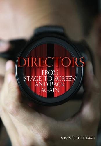 Directors: From Stage to Screen and Back Again (Paperback)
