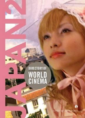 Directory of World Cinema: Japan 2: Volume 2 - Directory of World Cinema (Paperback)