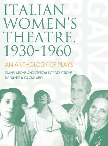 Italian Women's Theatre, 1930-1960: An Anthology of Plays (Paperback)