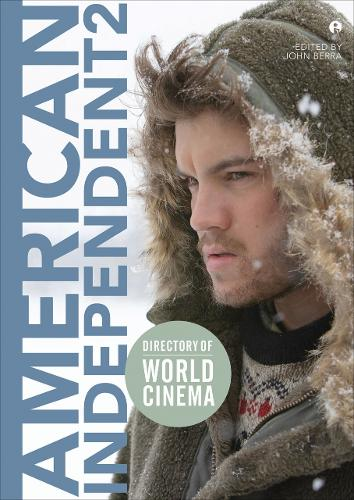 Directory of World Cinema: American Independent 2: Volume 2 - Directory of World Cinema (Paperback)