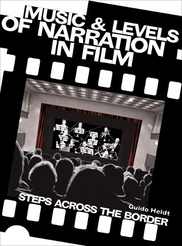 Music and Levels of Narration in Film: Steps Across the Border (Paperback)