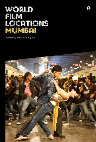World Film Locations: Mumbai - World Film Locations (Paperback)