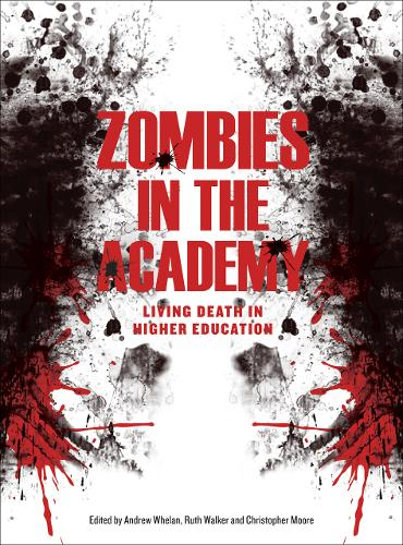 Zombies in the Academy: Living Death in Higher Education (Paperback)