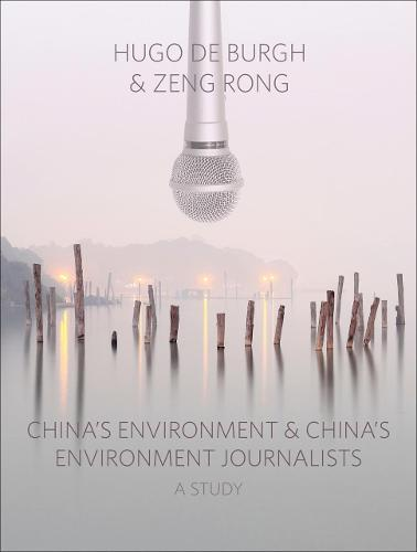 China's Environment and China's Environment Journalists: A Study (Paperback)