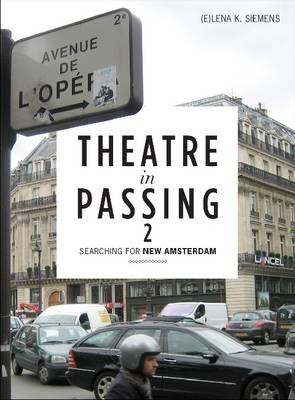 Theatre in Passing: 2: Searching for New Amsterdam (Paperback)