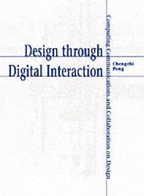 Design Through Digital Interaction (Paperback)