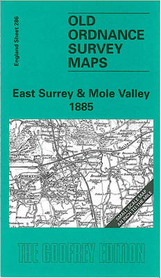 East Surrey and Mole Valley 1885: One Inch Map 286 - Old Ordnance Survey Maps of England & Wales (Sheet map, folded)