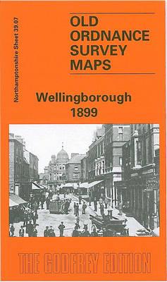 Wellingborough 1899: Northamptonshire Sheet  39.07 - Old Ordnance Survey Maps of Northamptonshire (Sheet map, folded)